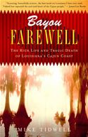 download Bayou Farewell: The Rich Life and Tragic Death of Louisiana's Cajun Coast book