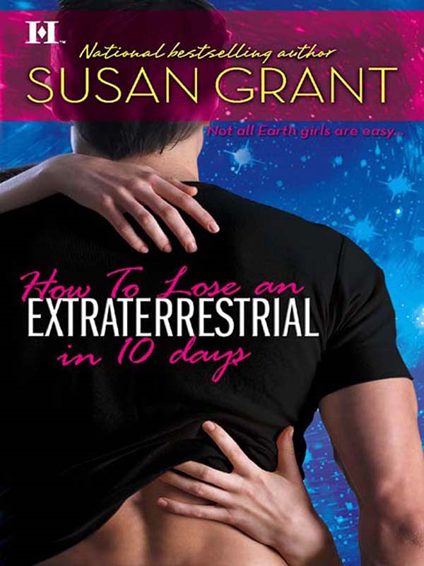 How to Lose an Extraterrestrial in 10 Days By: Susan Grant