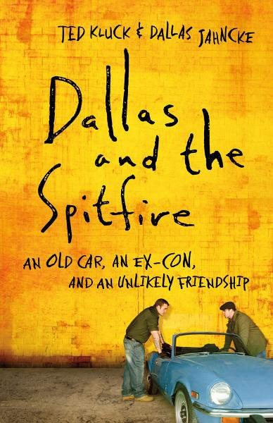 Dallas and the Spitfire By: Dallas Jahncke,Ted Kluck