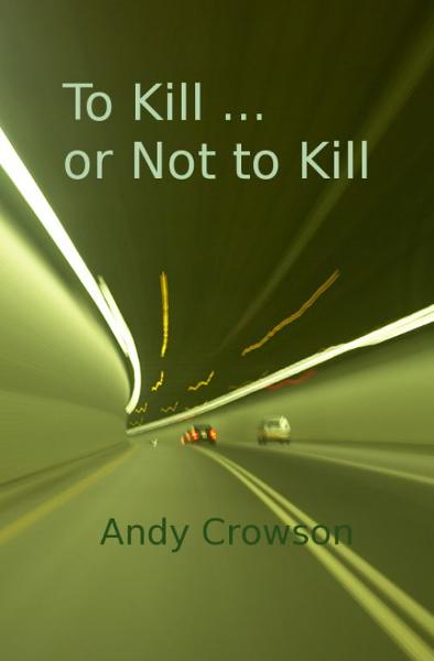To Kill or Not to Kill By: Andy Crowson