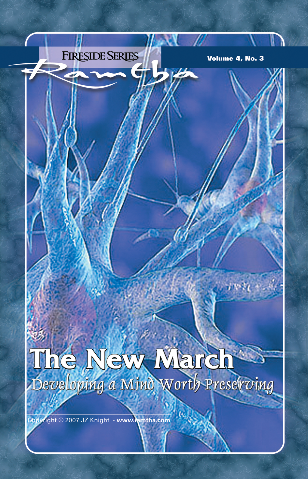 The New March: Developing a Mind Worth Preserving By: Ramtha