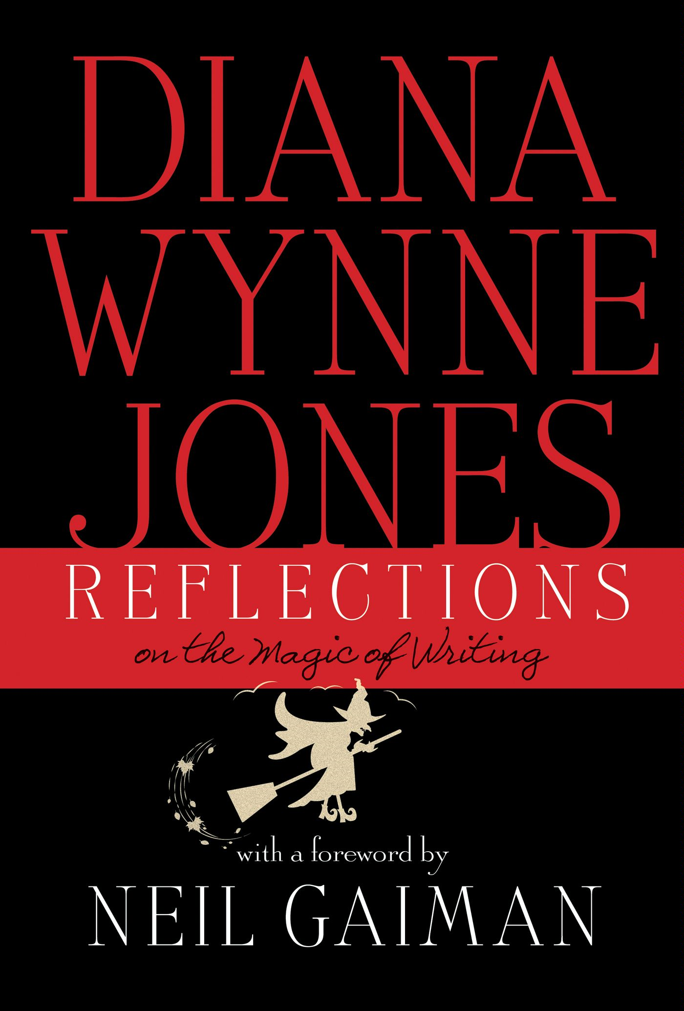 Reflections: On the Magic of Writing By: Diana Wynne Jones