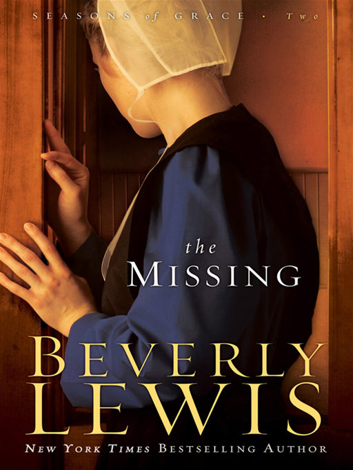 Missing, The (Seasons of Grace Book #2) By: Beverly Lewis