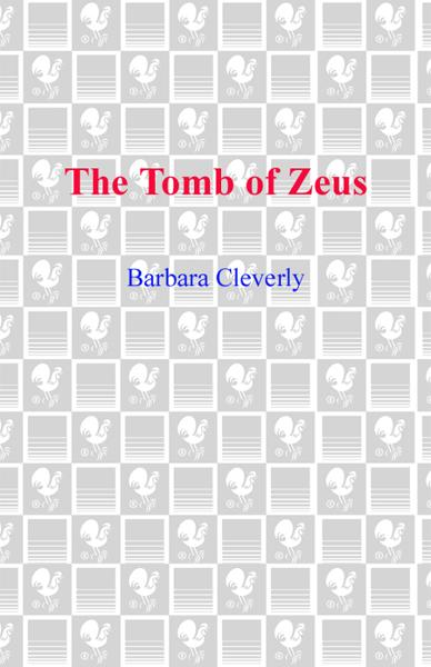 The Tomb of Zeus By: Barbara Cleverly