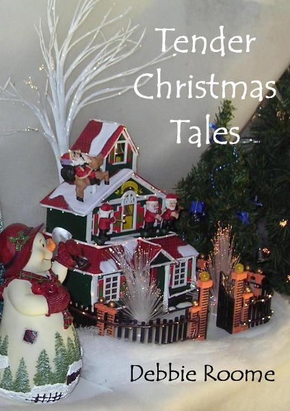 Tender Christmas Tales By: Debbie Roome