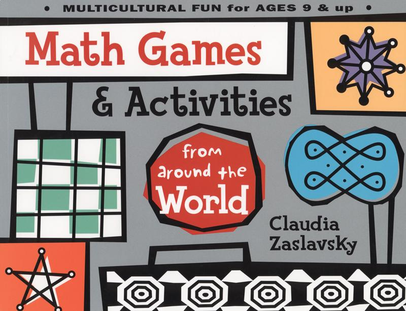 Math Games & Activities from Around the World By: Claudia Zaslavsky