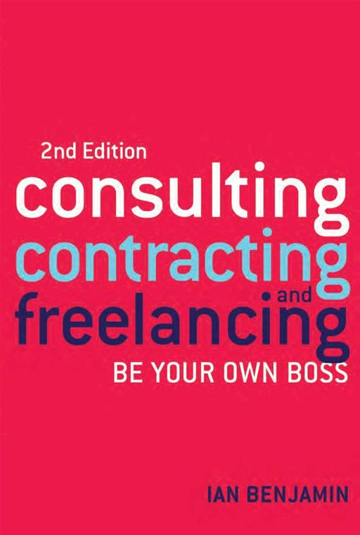 Consulting, Contracting & Freelancing 2nd Edition