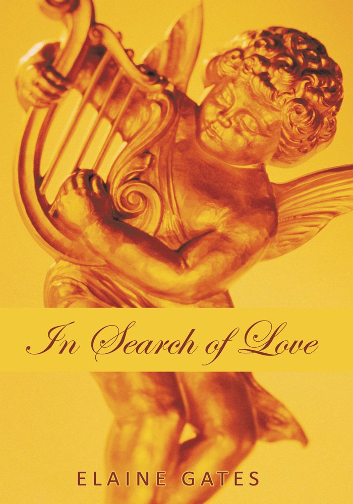 In Search of Love By: Elaine Gates