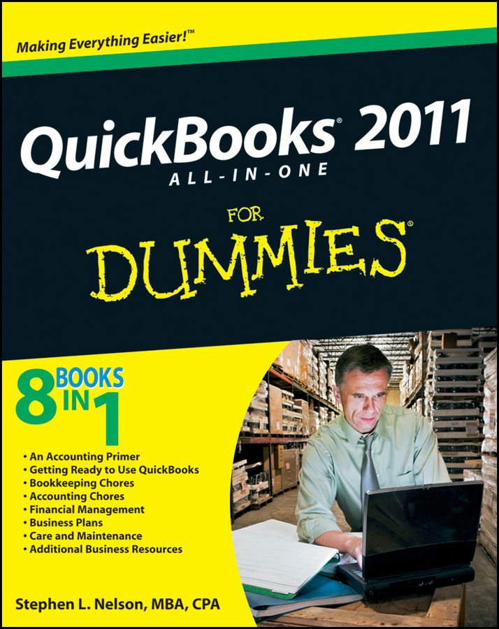 QuickBooks 2011 All-in-One For Dummies By: Stephen L. Nelson