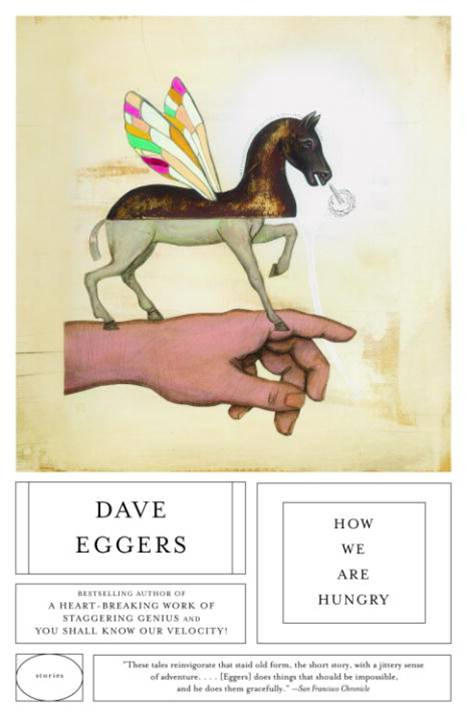How We Are Hungry By: Dave Eggers