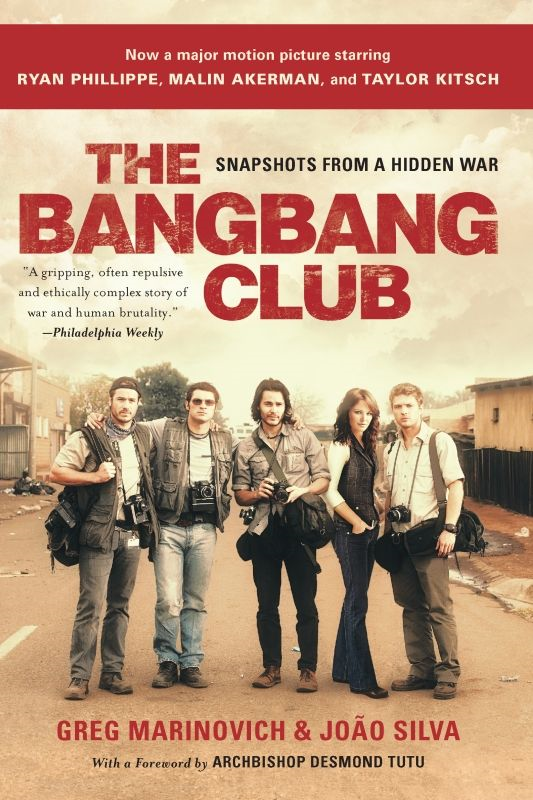 The Bang-Bang Club, movie tie-in By: Greg Marinovich,Joao Silva
