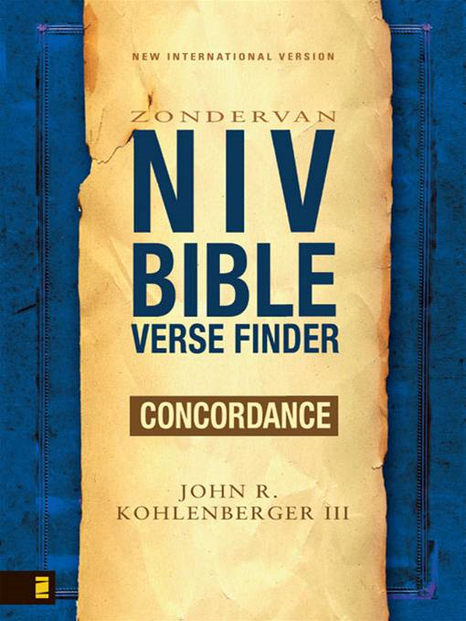 NIV Bible Verse Finder By: John R. Kohlenberger III