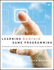 Learning Android Game Programming By: Richard A. Rogers