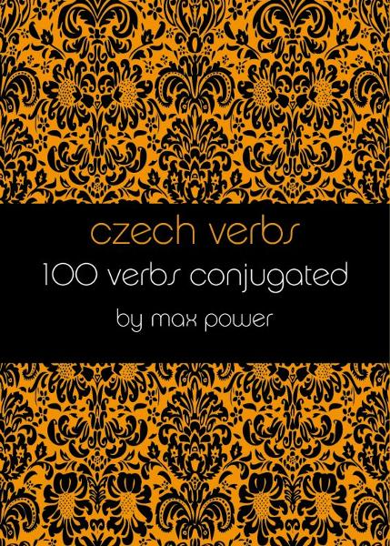 Czech verbs By: Max Power