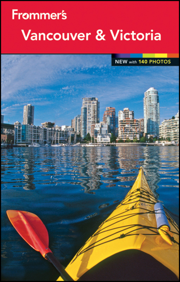 Frommer's Vancouver and Victoria By: Chloe Ernst,Chris McBeath
