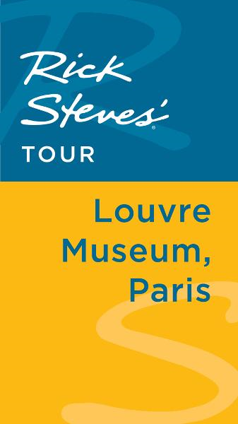 Rick Steves' Tour: Louvre Museum, Paris