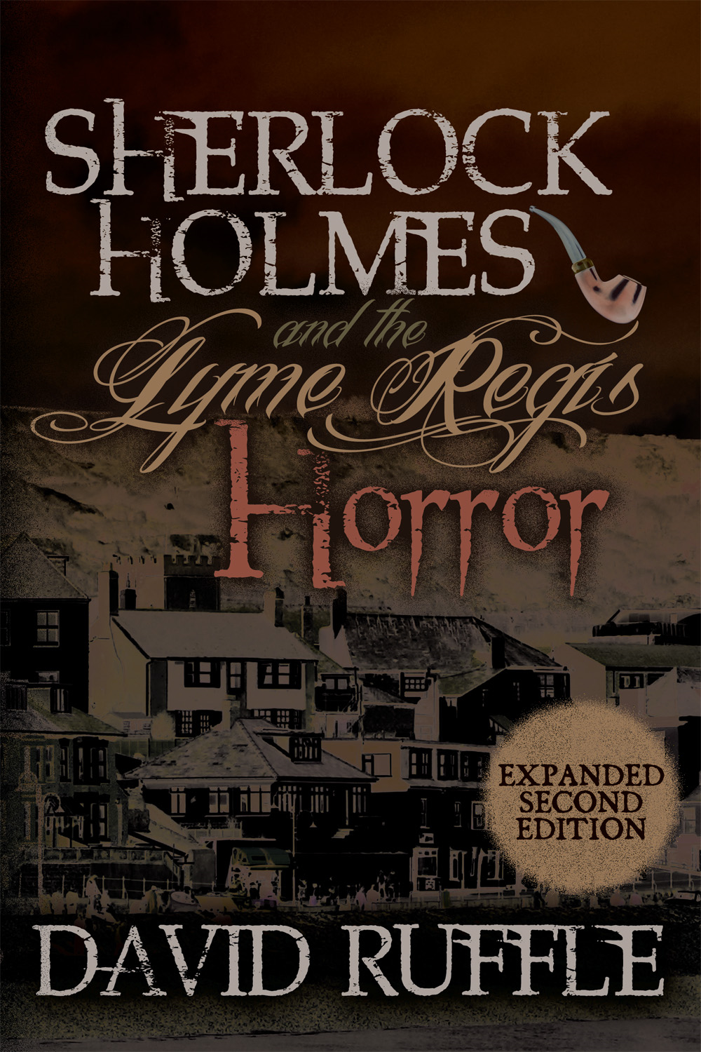 Sherlock Holmes and the Lyme Regis Horror By: David Ruffle