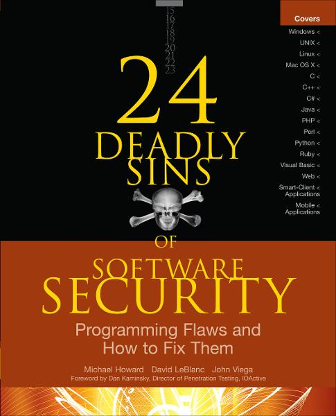 24 Deadly Sins of Software Security: Programming Flaws and How to Fix Them By: David LeBlanc,John Viega,Michael Howard