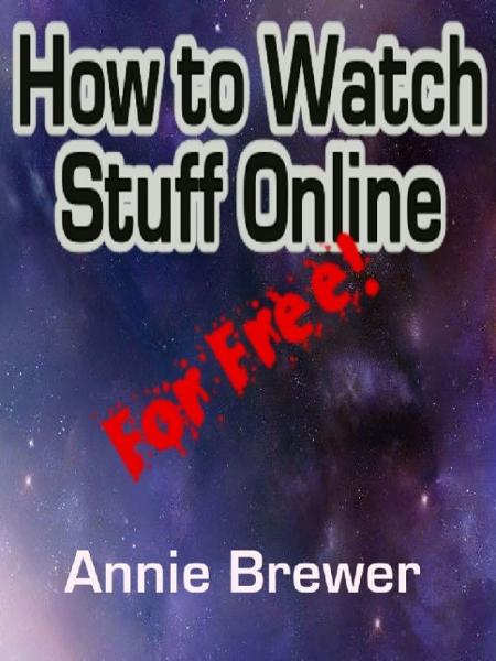 How to Watch Stuff Online For Free