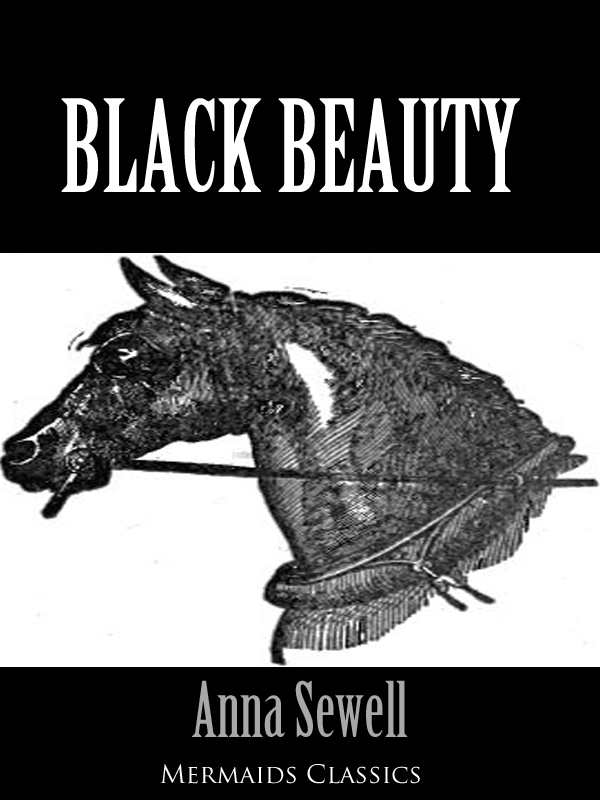 Anna Sewell - Black Beauty (Mermaids Classics)