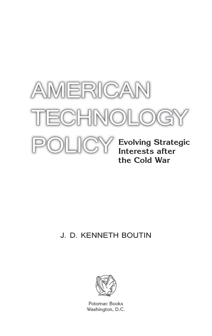 American Technology Policy By: J. D. Kenneth Boutin