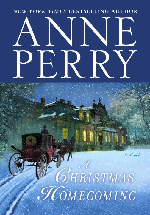 A Christmas Homecoming: A Novel By: Anne Perry
