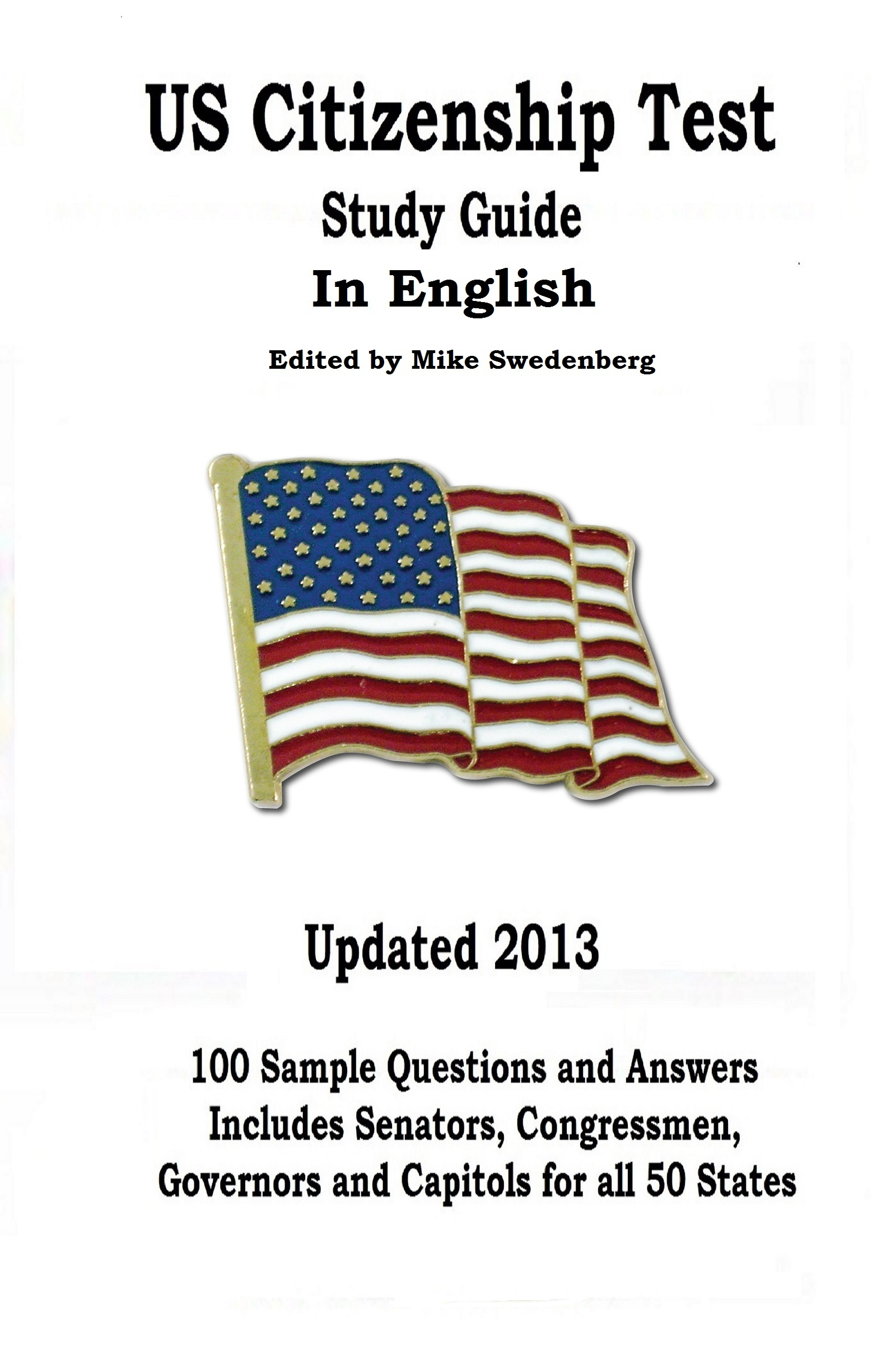 US Citizenship Test Study Guide in English By: Mike Swedenberg