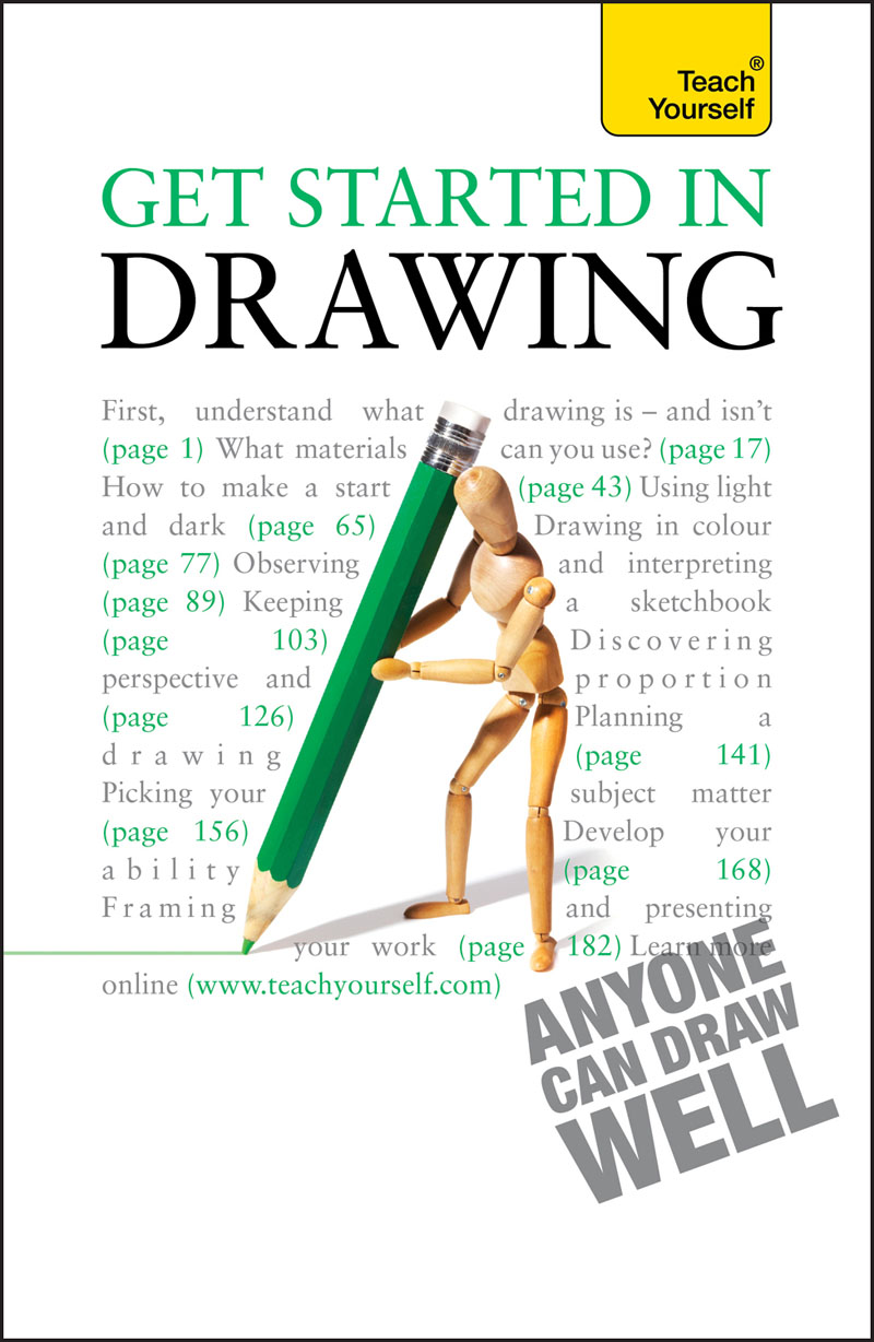 Get Started in Drawing: Teach Yourself