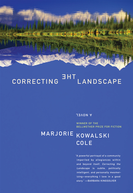 Correcting the Landscape By: Marjorie Kowalski Cole