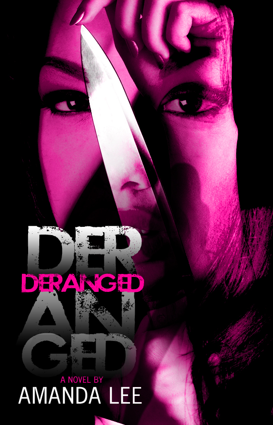 Deranged (5 Star Publications Presents)