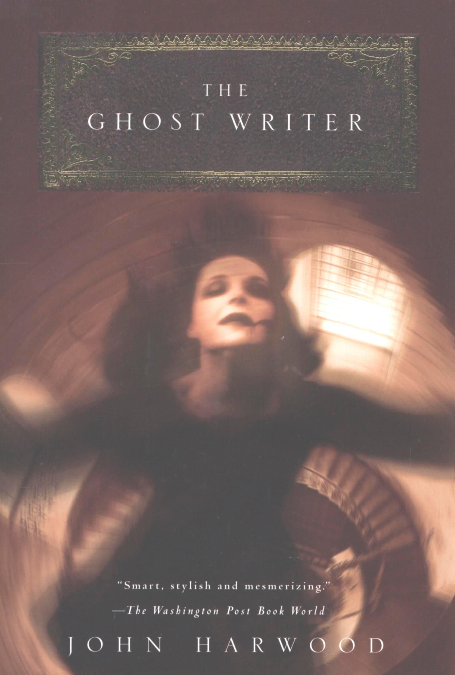 The Ghost Writer By: John Harwood