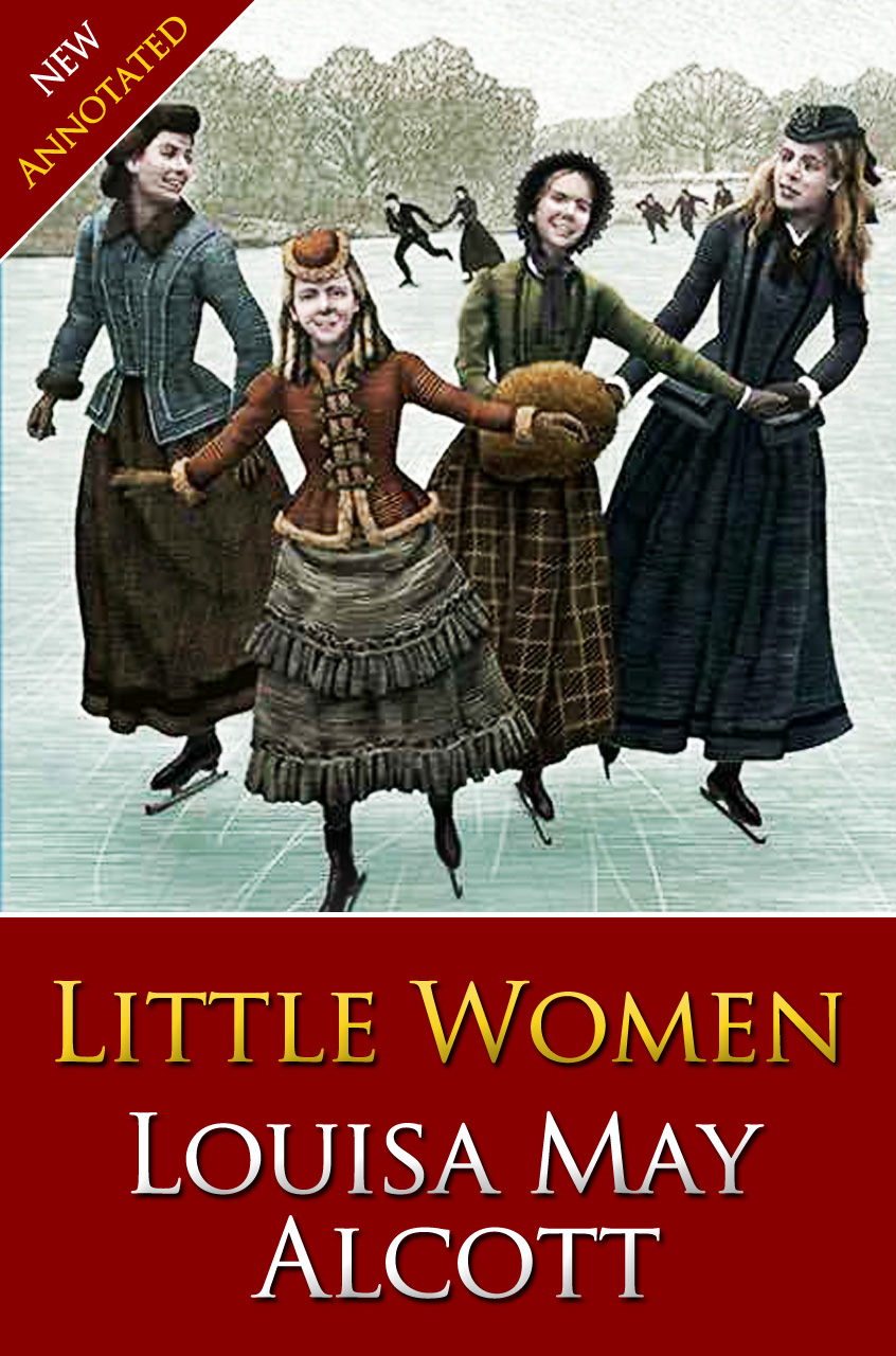 LITTLE WOMEN  Classic Novels: New Illustrated [Free Audiobook Links] By: Louisa May Alcott