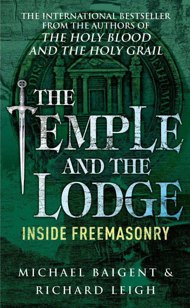 The Temple And The Lodge By: Michael Baigent,Richard Leigh