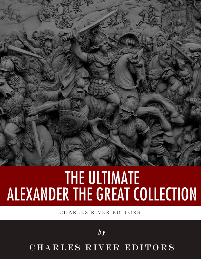 The Ultimate Alexander the Great Collection