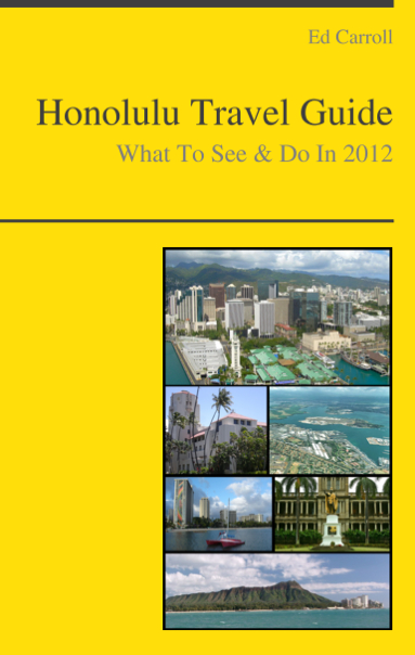 Honolulu, Hawaii Travel Guide - What To See & Do By: Ed Carroll