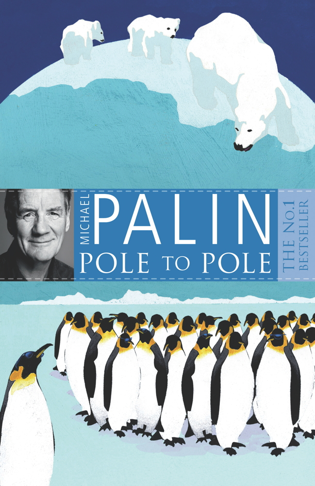 Pole To Pole By: Michael Palin