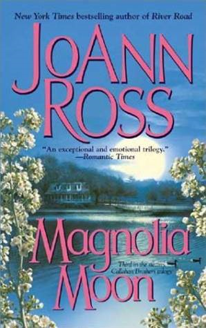 Magnolia Moon By: JoAnn Ross