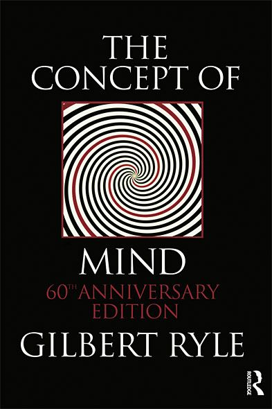 The Concept of Mind By: Gilbert Ryle