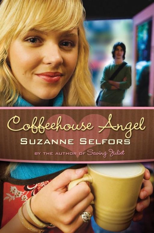 Coffeehouse Angel By: Suzanne Selfors