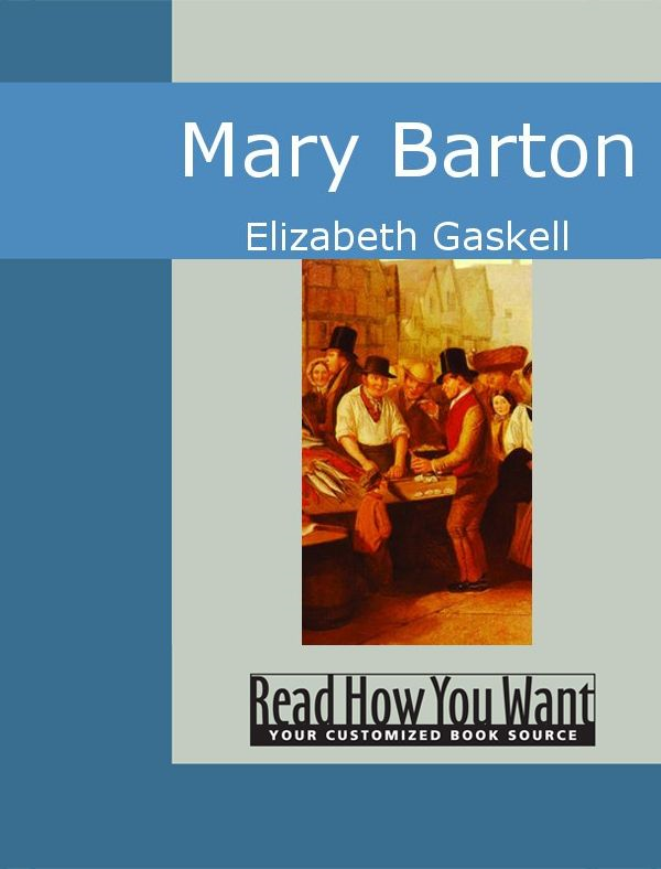Mary Barton By: Elizabeth Gaskell