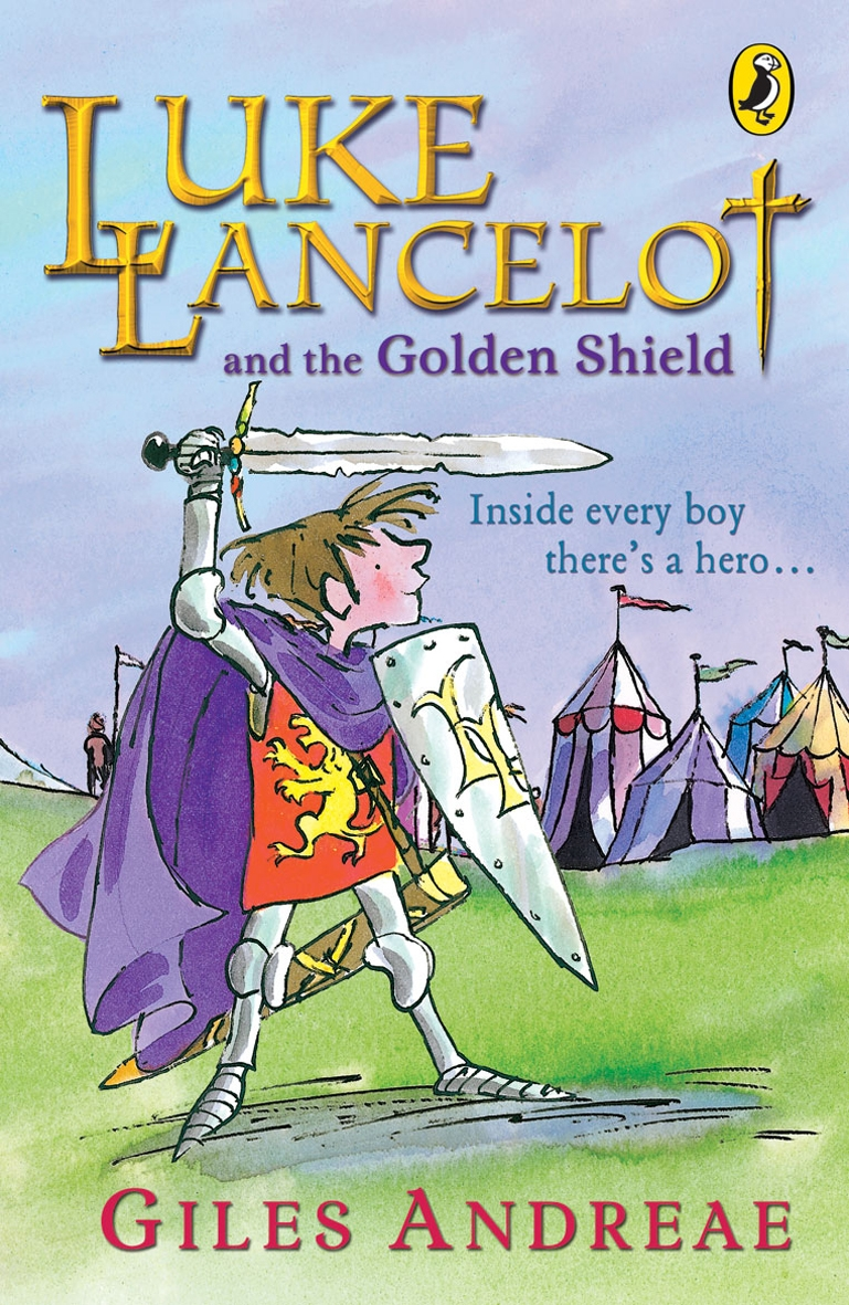 Luke Lancelot and the Golden Shield By: Giles Andreae
