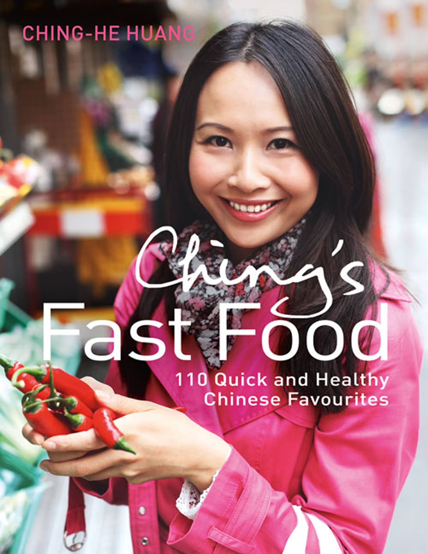 Ching?s Fast Food: 110 Quick and Healthy Chinese Favourites