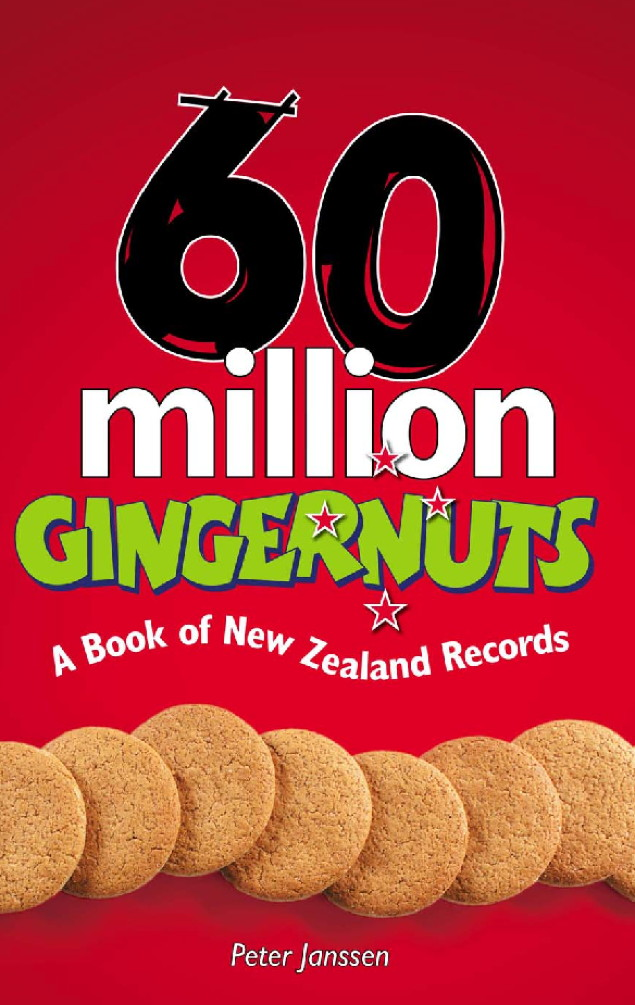 60 Million Gingernuts A Book of New Zealand Records