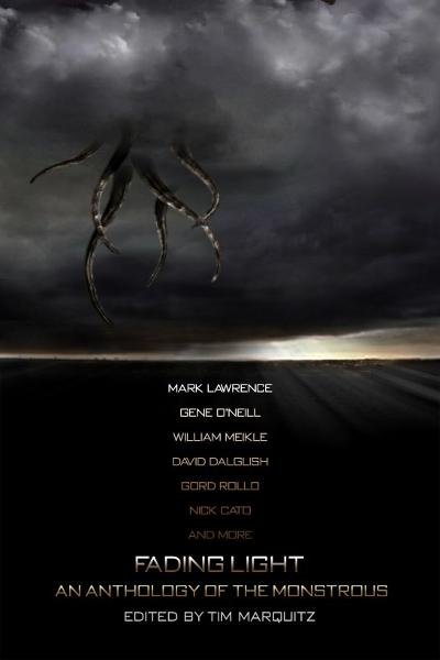 Fading Light: An Anthology of the Monstrous By: Fading Light