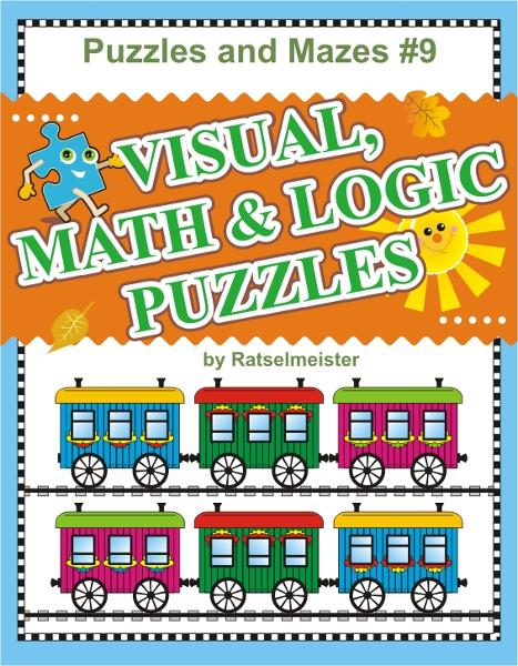 Puzzles and Mazes 9: Visual, Math and Logic Puzzles
