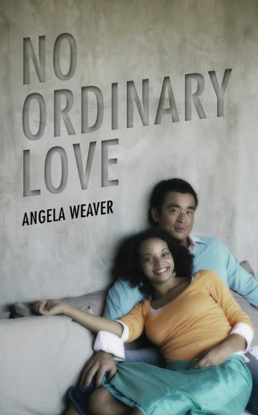 No Ordinary Love By: Angela Weaver