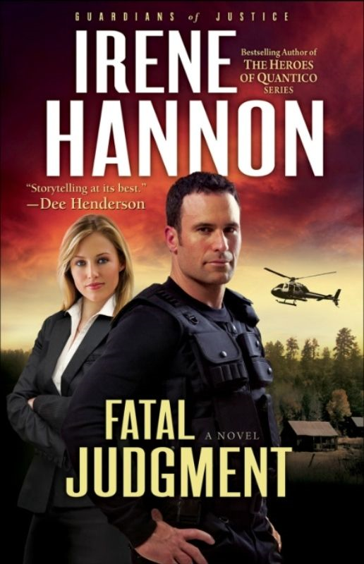Fatal Judgment (Guardians of Justice Book #1) By: Irene Hannon
