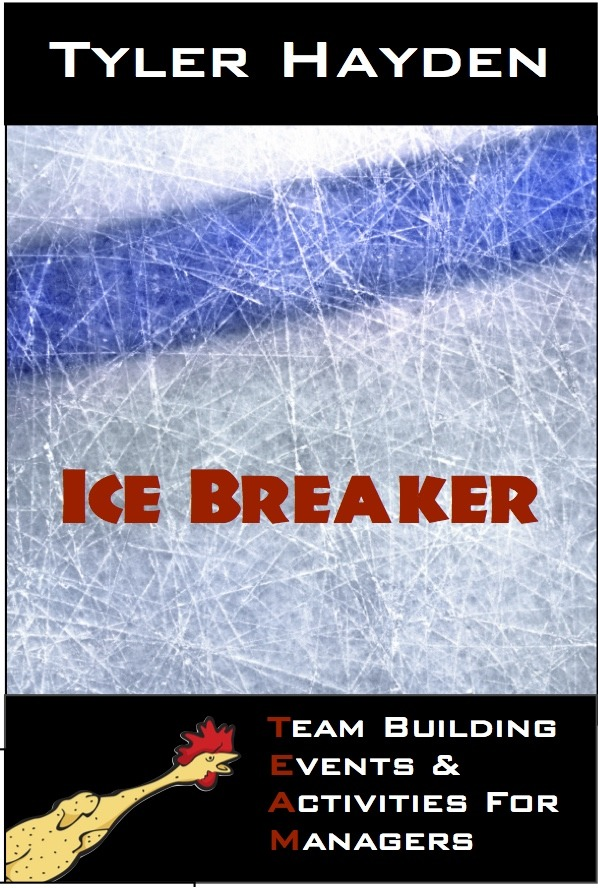 Team Building Events & Activities for Managers: Icebreakers By: Tyler Hayden
