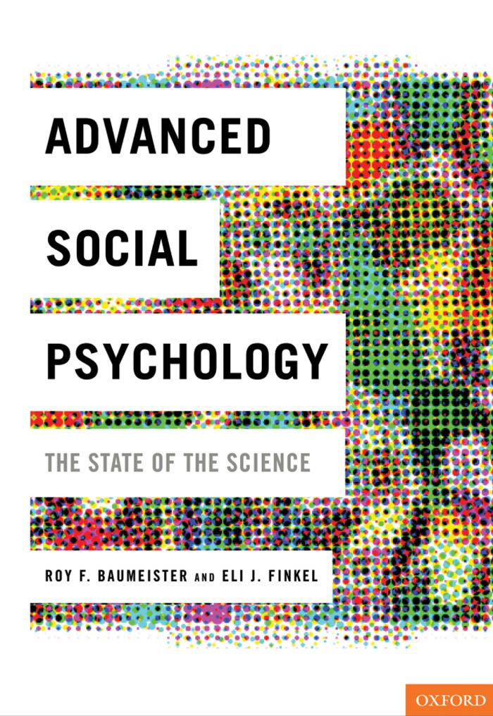 Advanced Social Psychology : The State of the Science By: Roy F. Baumeister;Eli J. Finkel