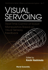 Visual Servoing: Real-Time Control Of Robot Manipulators Based On Visual Sensory Feedback